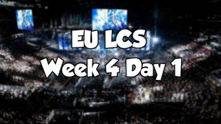 EU LCS Week 4 Day 1